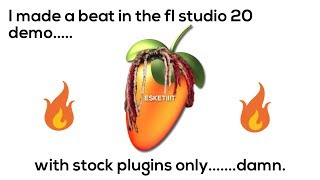MAKING A BEAT IN FL STUDIO 20 DEMO WITH STOCK PLUGINS ONLY! - HOW TO MAKE A BEAT WITH NO MONEY AYEE!