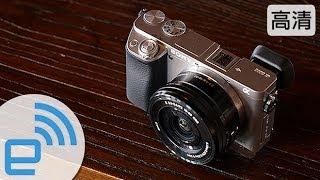 Sony Alpha 6000 / A6000 評測(Review)| Engadget 中文版