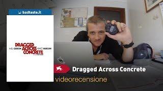 Venezia 75 - Dragged Across Concrete, S. Craig Zahler | RECENSIONE