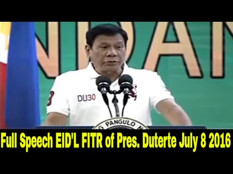 FULL SPEECH  EID'L FITR OF  PRES. DUTERTE  JULY 8 2016