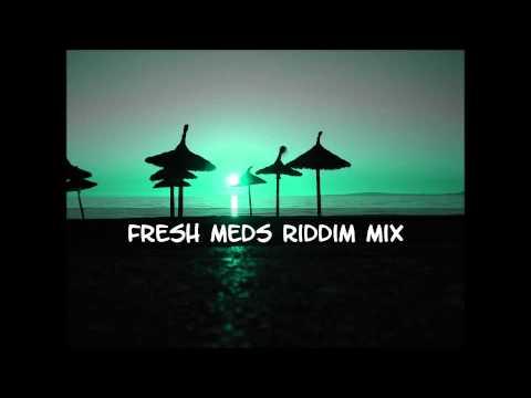 Fresh Medz Riddim Mix 2013