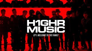 [Documentary] EP 1_ H1GHR MUSIC : WELCOME TO THE FAMILY