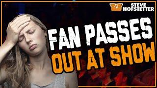 Fan Passes Out At Show - Steve Hofstetter