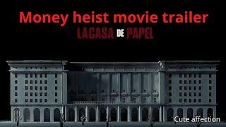 money heist movie trailer| cute affection| subscribe