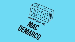 Mac DeMarco – Midnight Chats Podcast Episode 25