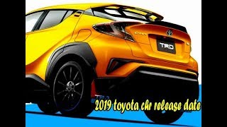 2019 toyota chr release date