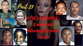 Still Missing Unsolved Missing Person Cases - YouTube