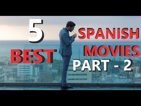 5 BEST SPANISH MOVIES | 2018