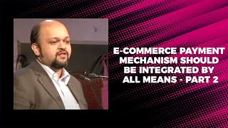 e-Commerce payment mechanism should be