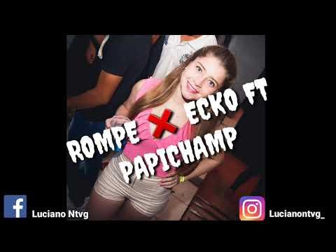 ROMPE - ECKO FT PAPICHAMP ❌ DJ LUCIANO