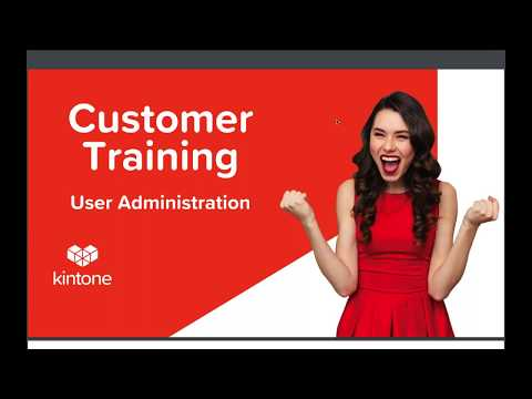 Kintone Customer Training Session: User Administration