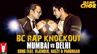 BC Rap Knockout: Mumbai vs Delhi | Bank Chor | Riteish | Vijender | Shamir Tandon | Naezy | Pardhaan