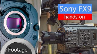 Sony FX9 – Footage & Hands-on with the Full-Frame, Fast Hybrid Autofocus, Dual ISO Camera