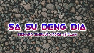 Sa Su Deng Dia - Richard Simbiak X Foke 48 Clan ||