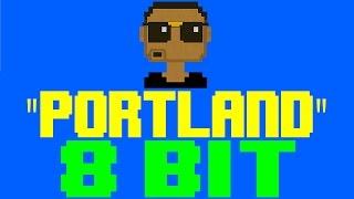 Portland [8 Bit Tribute to Drake] - 8 Bit Universe