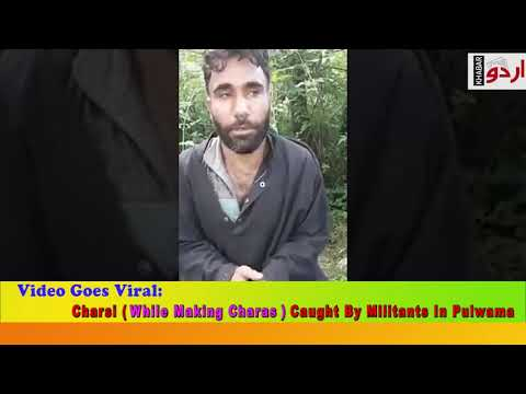 WATCH: IN ANOTHER #VIRAL VIDEO #CHARSI CAUGHT BY #MILITANTS IN PULWAMA