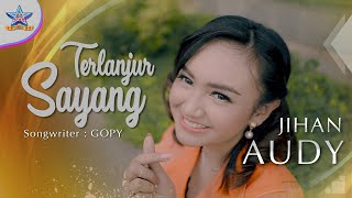 Jihan Audy - Terlanjur Sayang (Remix Version) [OFFICIAL]