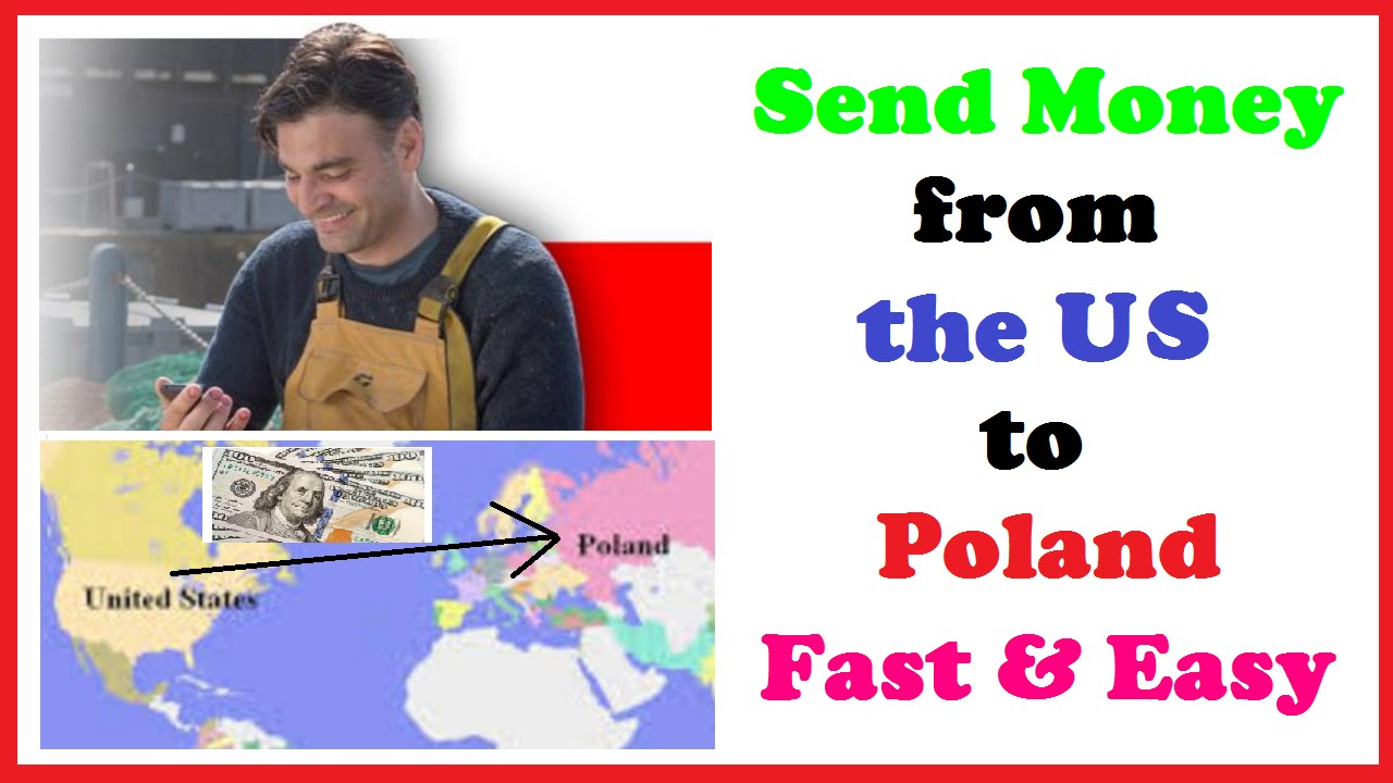 Send Money From The Us To Poland Fast
