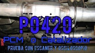 Codigo P0420 PCM o Catalizador? Parte 1