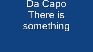 Da Capo - There is something