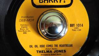 THELMA JONES - OH , OH , HERE COMES THE HEARTBREAK