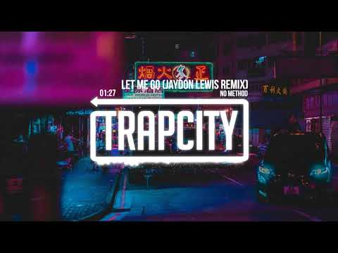 No Method - Let Me Go (Jaydon Lewis Remix) [Lyrics]