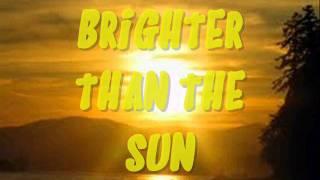 Brighter than the Sun Lyrics
