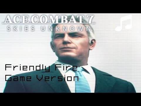 """Friendly Fire"" (Game Version) - Ace Combat 7"