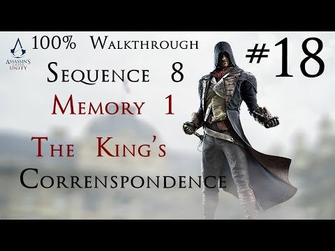 Assassin's Creed Unity - 100% Walkthrough Part 18 -  Sequence 8 Memory 1 - The Kings Correspondence