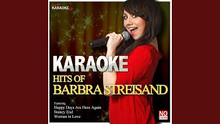 Happy Days Are Here Again (In the Style of Barbra Streisand) (Karaoke Version)