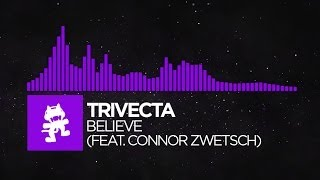 [Dubstep] - Trivecta - Believe (feat. Connor Zwetsch) [Monstercat Release]
