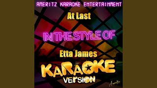 At Last In the Style of Etta James Karaoke
