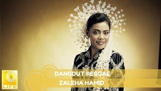 Zaleha Hamid - Dangdut Raggae (Official Audio)