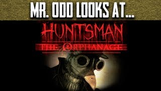 Mr. Odd Looks at Huntsman: The Orphanage [Preview, Gameplay, Review, The Huntsman Monster]