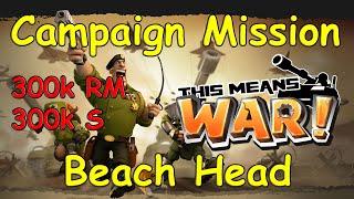 This Means WAR! Campaign: Beach Head