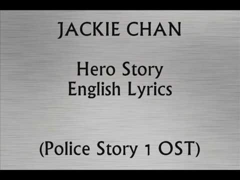 Jackie Chan Hero-Story English Lyrics [Police Story-1 OST]