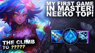MY FIRST GAME IN MASTER! NEEKO TOP! - Climb to ??? | League of Legends