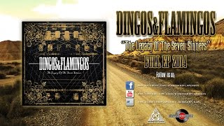 "DINGOS & FLAMINGOS - ""The Legacy Of The Seven Sinners"" FULL EP 2014"