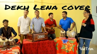 Dekh lena /Tum bin 2/By Diwaker Brothers & team/Unplugged Bollywood song