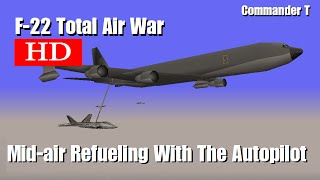 F22 Total Air War TAW Mid Air Refueling Tutorial 720HD [Episode 4]