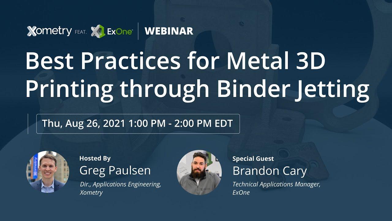 Webinar: Best Practices for Metal 3D Printing through Binder Jetting