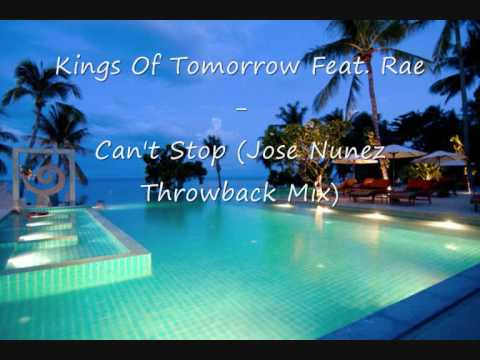 Kings Of Tomorrow Feat. Rae - Can't Stop (Jose Nunez Throwback Mix)