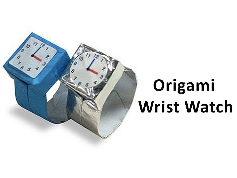 how to make an origami wrist watch youtube
