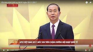 Tin Thời Sự Hôm Nay (6h30 - 28/11): APEC Việt Nam 2017 - Mốc Son Trên Chặng Đường Hội Nhập