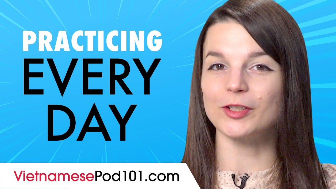 Easy Ways to Speak & Practice Vietnamese Every Day