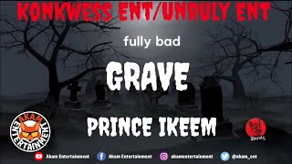 Prince Ikeem - Grave (Fully Bad Diss) [Audio Visualizer]