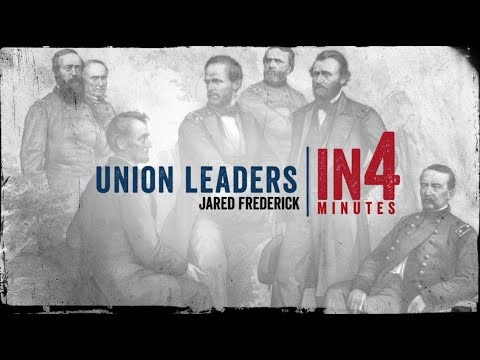 The Civil War in Four Minutes: Union Leaders