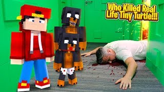Minecraft Murder Mystery - WHO KILLED REAL LIFE TINY TURTLE!!!