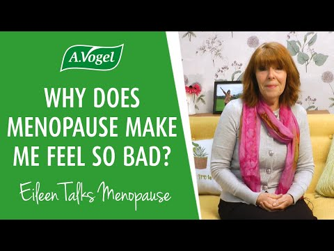 Why does menopause make me feel so bad?