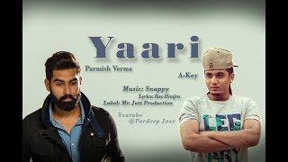 Yaari   a-kay parmish verma official full video latest punjabi songs 2017